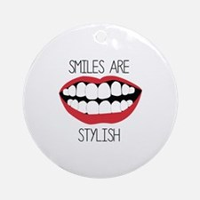 Smiles are Stylish Ornament (Round)