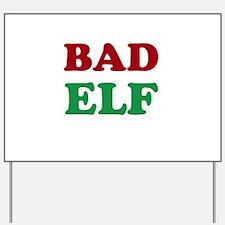 Bad elf Yard Sign