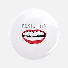 """Brush & Floss 3.5"""" Button"""