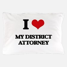 I Love My District Attorney Pillow Case