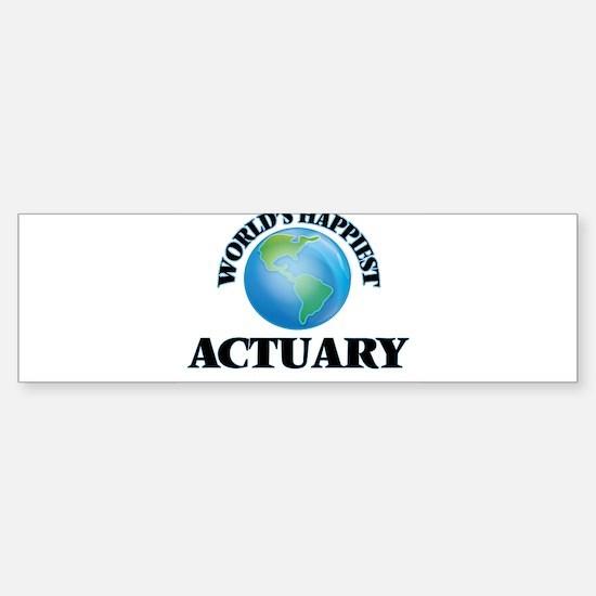 World's Happiest Actuary Bumper Bumper Bumper Sticker