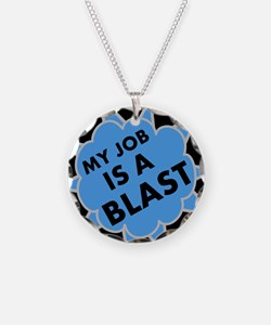 My Job is a Blast Necklace