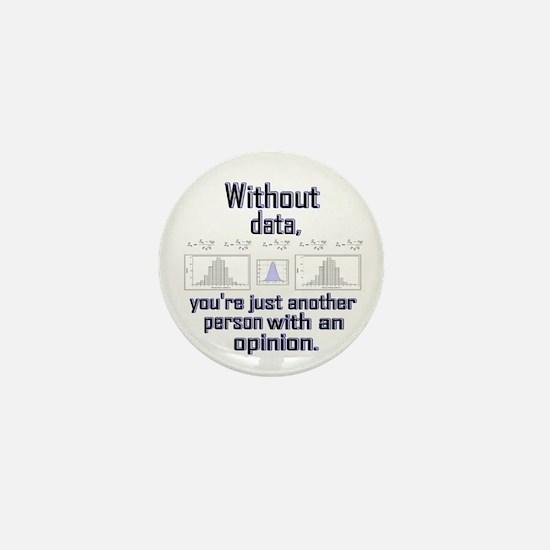 Without Data... Mini Button