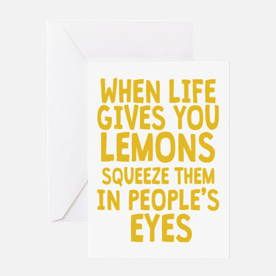 When Life Gives You Lemons Greeting Cards