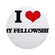 I Love My Fellowship Ornament (Round)