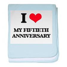 I Love My Fiftieth Anniversary baby blanket