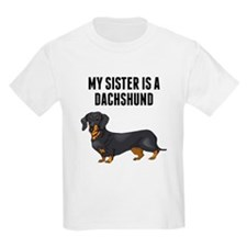 My Sister Is A Dachshund T-Shirt