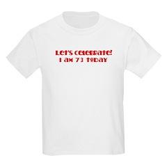 Celebrate: 73 birthday Kids Light T-Shirt
