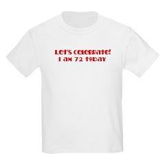 Celebrate: 72 birthday T-Shirt