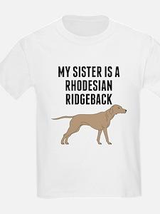My Sister Is A Rhodesian Ridgeback T-Shirt
