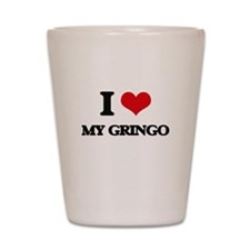 I Love My Gringo Shot Glass