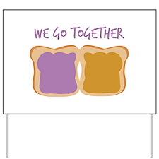 We Go Together Yard Sign