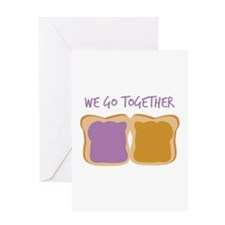 We Go Together Greeting Cards