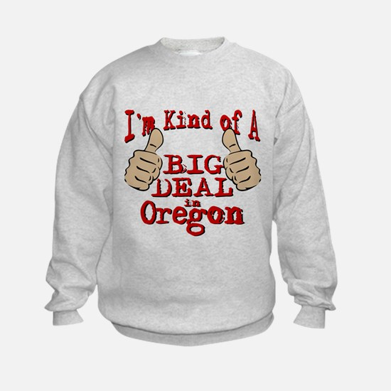 Big Deal - Oregon Sweatshirt