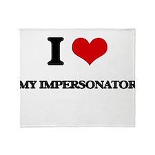 I Love My Impersonator Throw Blanket