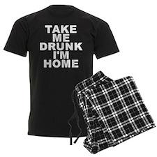 Take Me Drunk I'm Home Pajamas