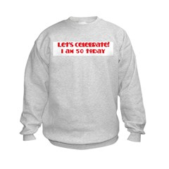 Celebrate: 50 birthday Sweatshirt