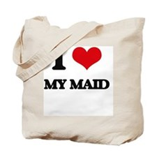 I Love My Maid Tote Bag