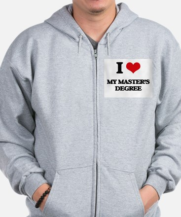I Love My Master'S Degree Zip Hoodie