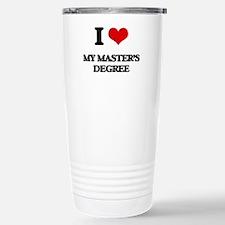 I Love My Master'S Degr Travel Mug