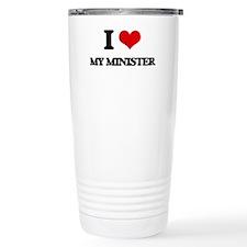 I Love My Minister Travel Mug