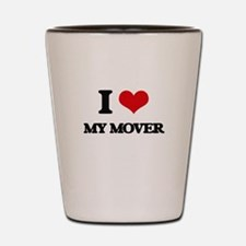 I Love My Mover Shot Glass