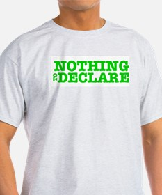 NOTHING TO DECLARE T-Shirt