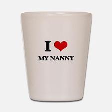 I Love My Nanny Shot Glass