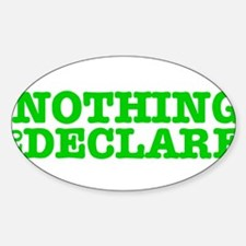 NOTHING TO DECLARE:- Decal