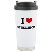 I Love My Neighbors Travel Coffee Mug