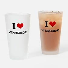 I Love My Neighbors Drinking Glass