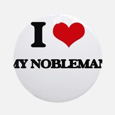 I Love My Nobleman Ornament (Round)