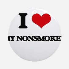 I Love My Nonsmoker Ornament (Round)