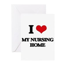 I Love My Nursing Home Greeting Cards