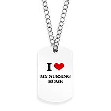 I Love My Nursing Home Dog Tags