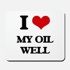 I Love My Oil Well Mousepad