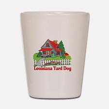Louisiana Yard Dog Shot Glass