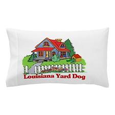 Louisiana Yard Dog Pillow Case