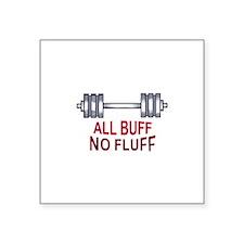 ALL BUFF NO FLUFF Sticker