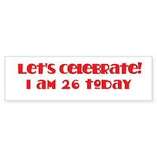 Celebrate: 26 birthday Bumper Bumper Sticker