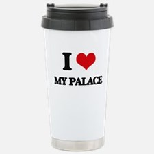 I Love My Palace Stainless Steel Travel Mug