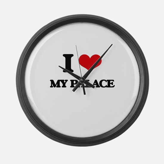 I Love My Palace Large Wall Clock