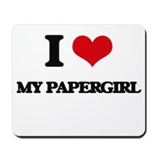 I Love My Papergirl Mousepad
