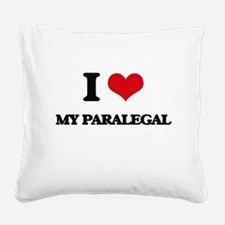 I Love My Paralegal Square Canvas Pillow