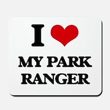I Love My Park Ranger Mousepad