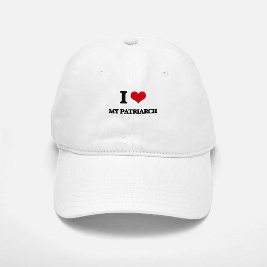 I Love My Patriarch Baseball Baseball Cap