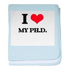 I Love My Ph.D. baby blanket