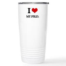 I Love My Ph.D. Travel Mug