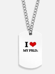I Love My Ph.D. Dog Tags