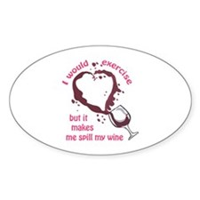 EXERCISE AND SPILLED WINE Decal